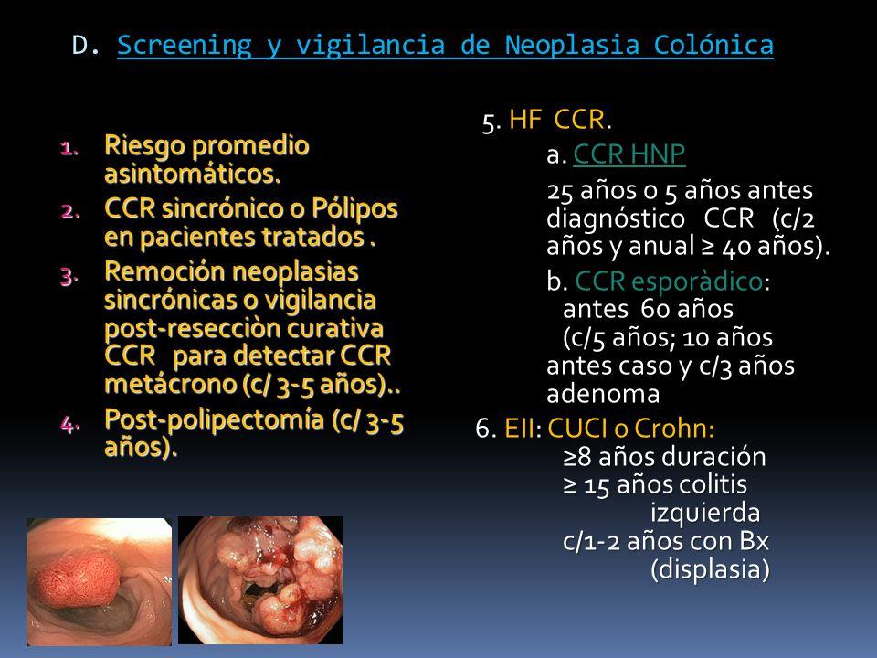 D. Screening y vigilancia de Neoplasia Colónica