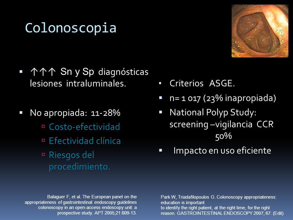 Colonoscopia ↑↑↑ Sn y Sp diagnósticas lesiones intraluminales.