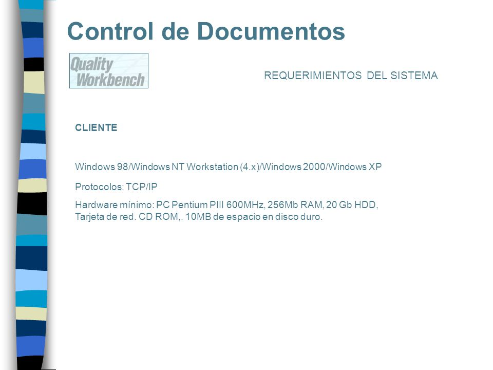 Control de Documentos REQUERIMIENTOS DEL SISTEMA CLIENTE