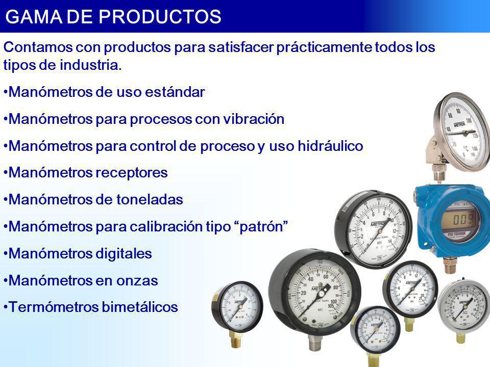 GAMA DE PRODUCTOS Contamos con productos para satisfacer prácticamente todos los tipos de industria.