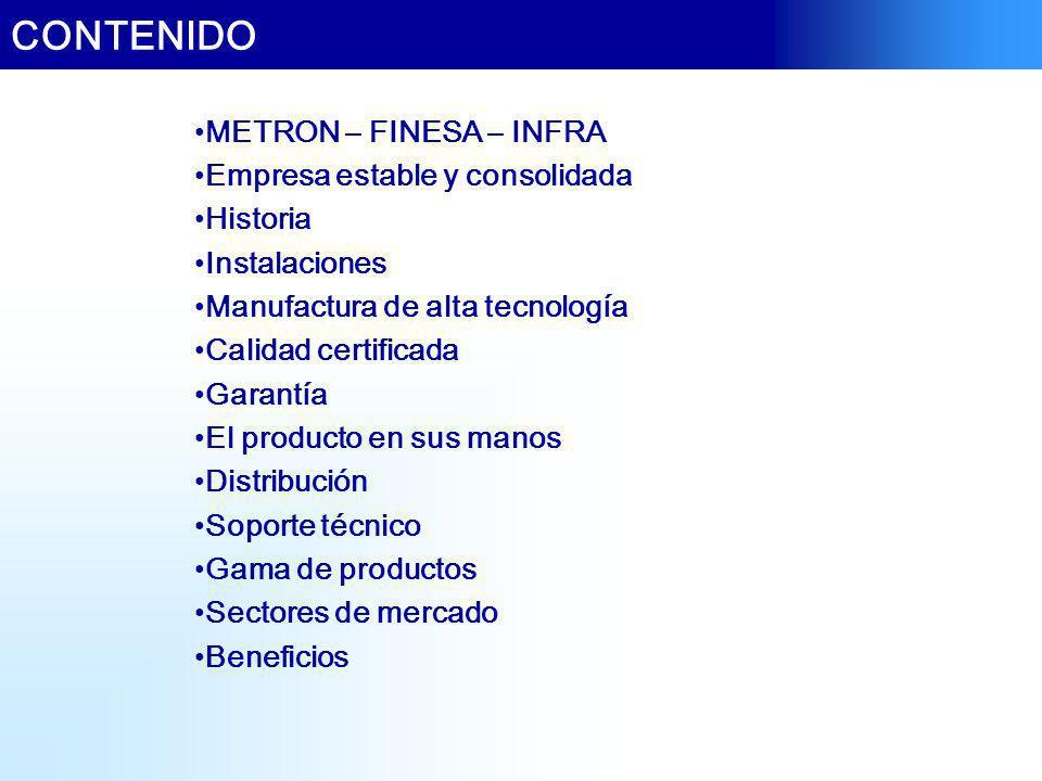 CONTENIDO METRON – FINESA – INFRA Empresa estable y consolidada