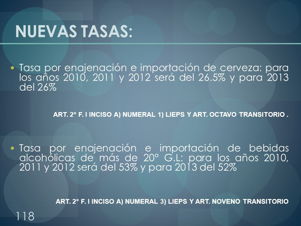 NUEVAS TASAS: Tasa por enajenación e importación de cerveza: para los años 2010, 2011 y 2012 será del 26.5% y para 2013 del 26%