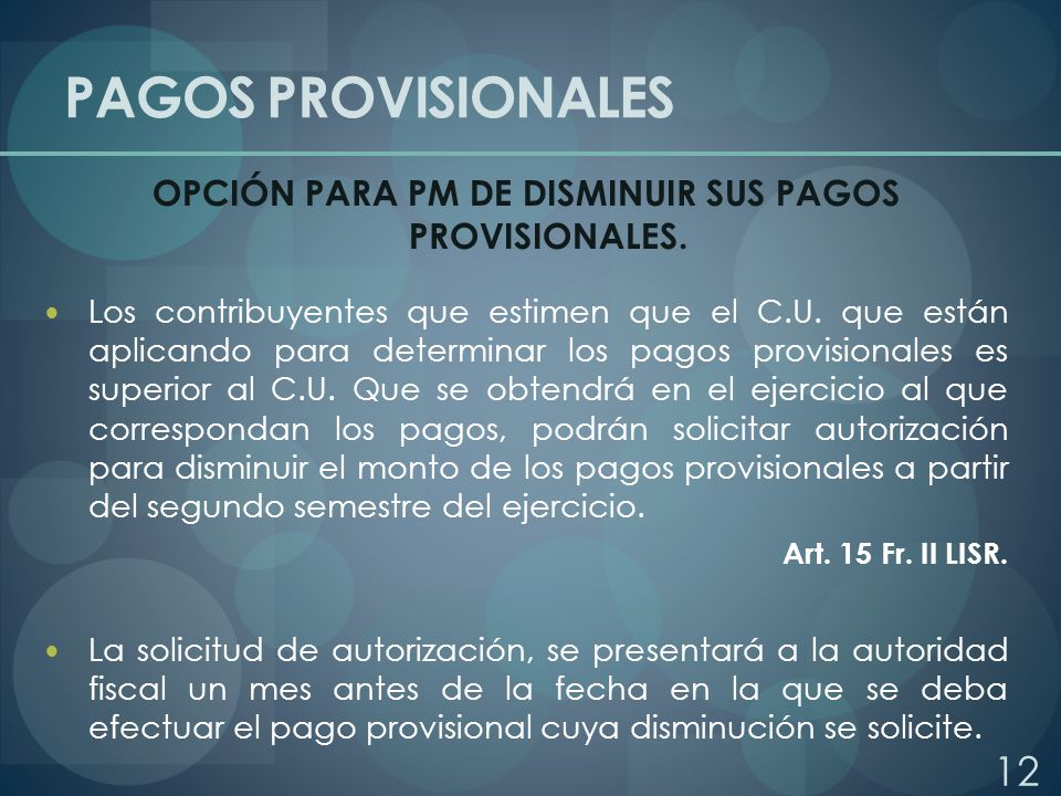 OPCIÓN PARA PM DE DISMINUIR SUS PAGOS PROVISIONALES.