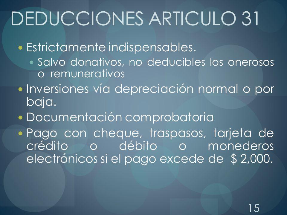 DEDUCCIONES ARTICULO 31 Estrictamente indispensables.