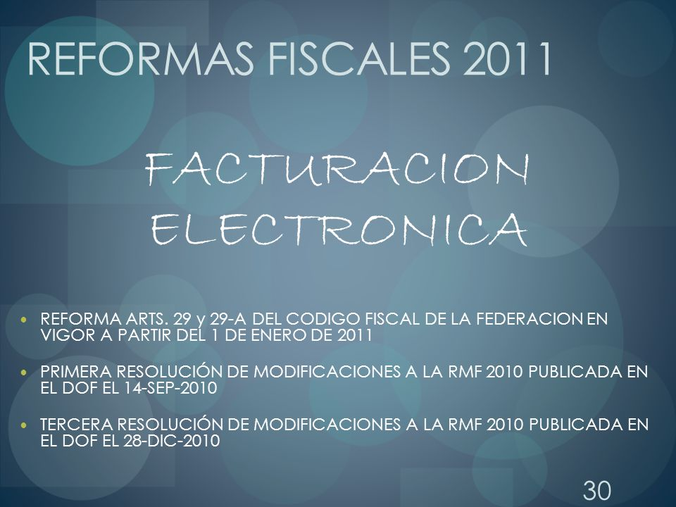 FACTURACION ELECTRONICA REFORMAS FISCALES 2011