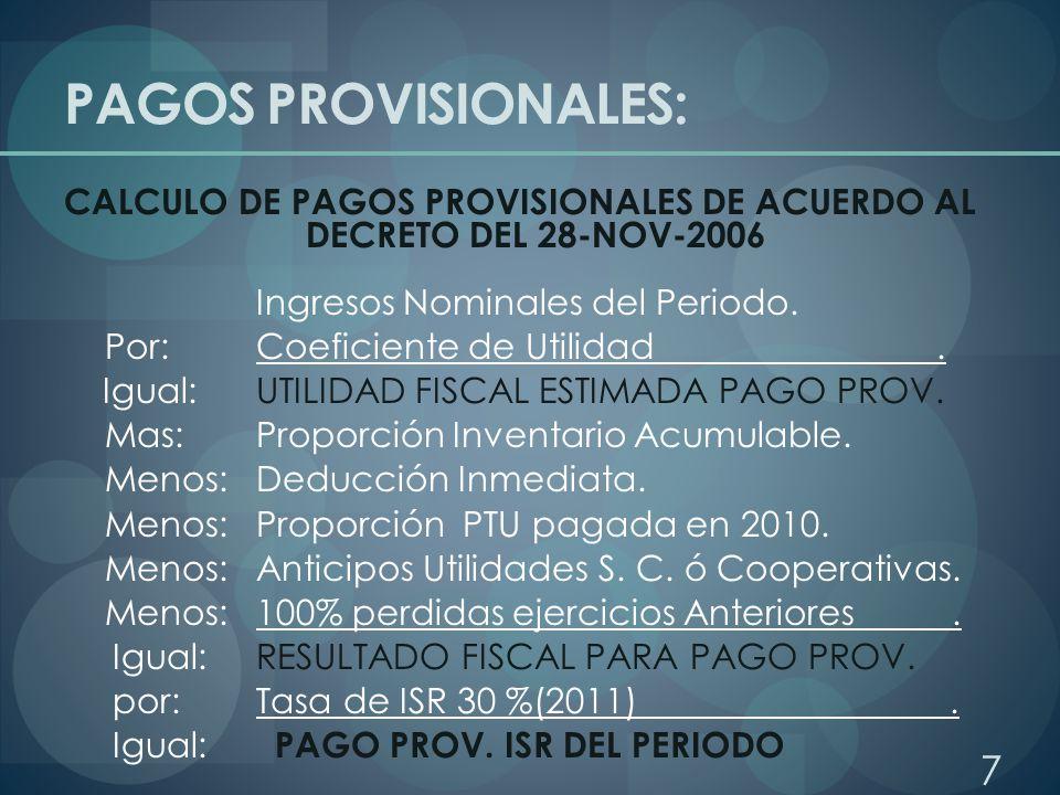 CALCULO DE PAGOS PROVISIONALES DE ACUERDO AL DECRETO DEL 28-NOV-2006