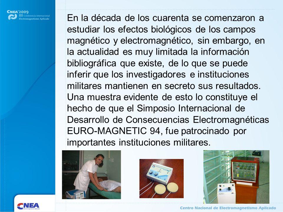 En la década de los cuarenta se comenzaron a estudiar los efectos biológicos de los campos magnético y electromagnético, sin embargo, en la actualidad es muy limitada la información bibliográfica que existe, de lo que se puede inferir que los investigadores e instituciones militares mantienen en secreto sus resultados.