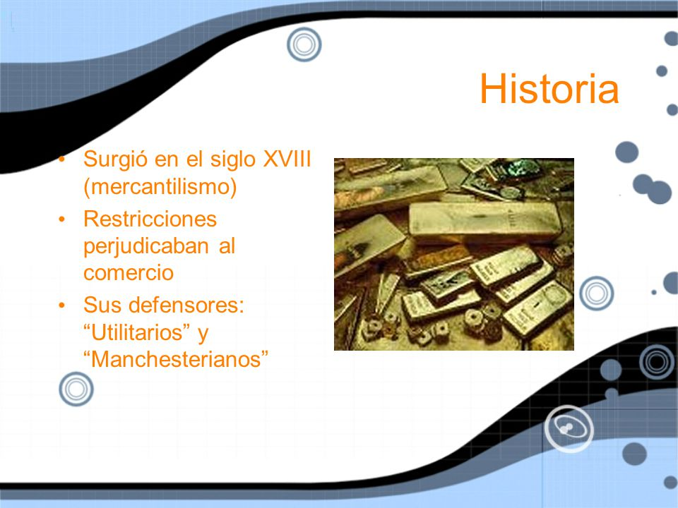 Historia Surgió en el siglo XVIII (mercantilismo)