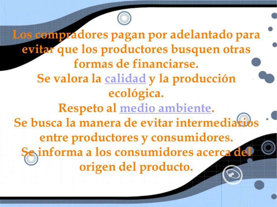 Se valora la calidad y la producción ecológica.
