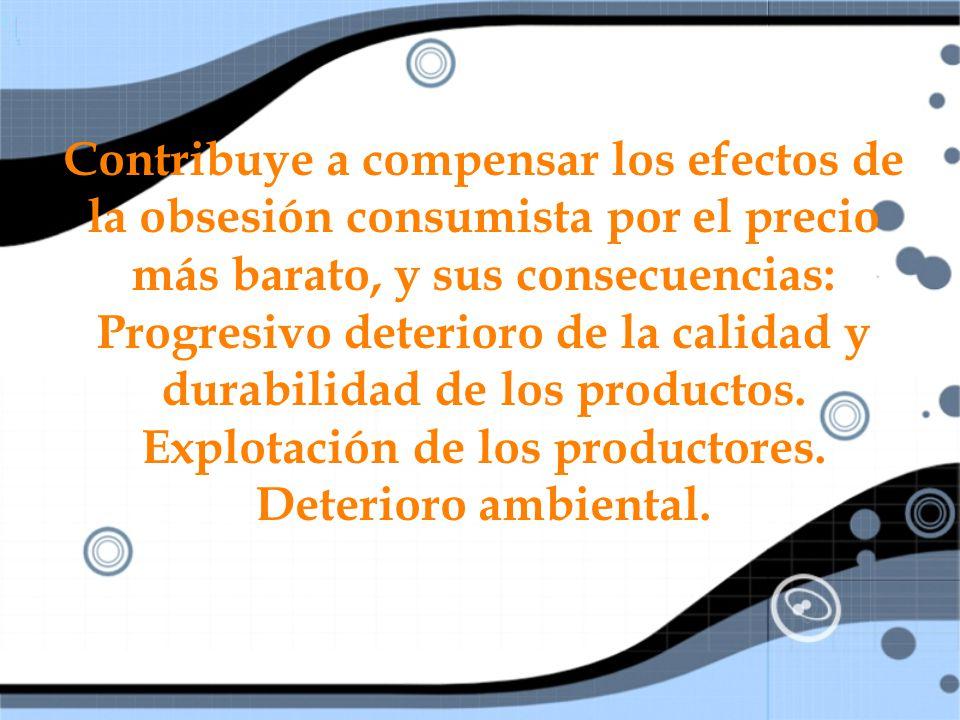 Progresivo deterioro de la calidad y durabilidad de los productos.