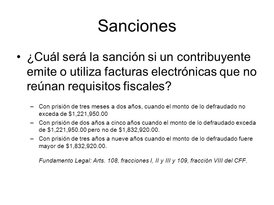 Sanciones ¿Cuál será la sanción si un contribuyente emite o utiliza facturas electrónicas que no reúnan requisitos fiscales