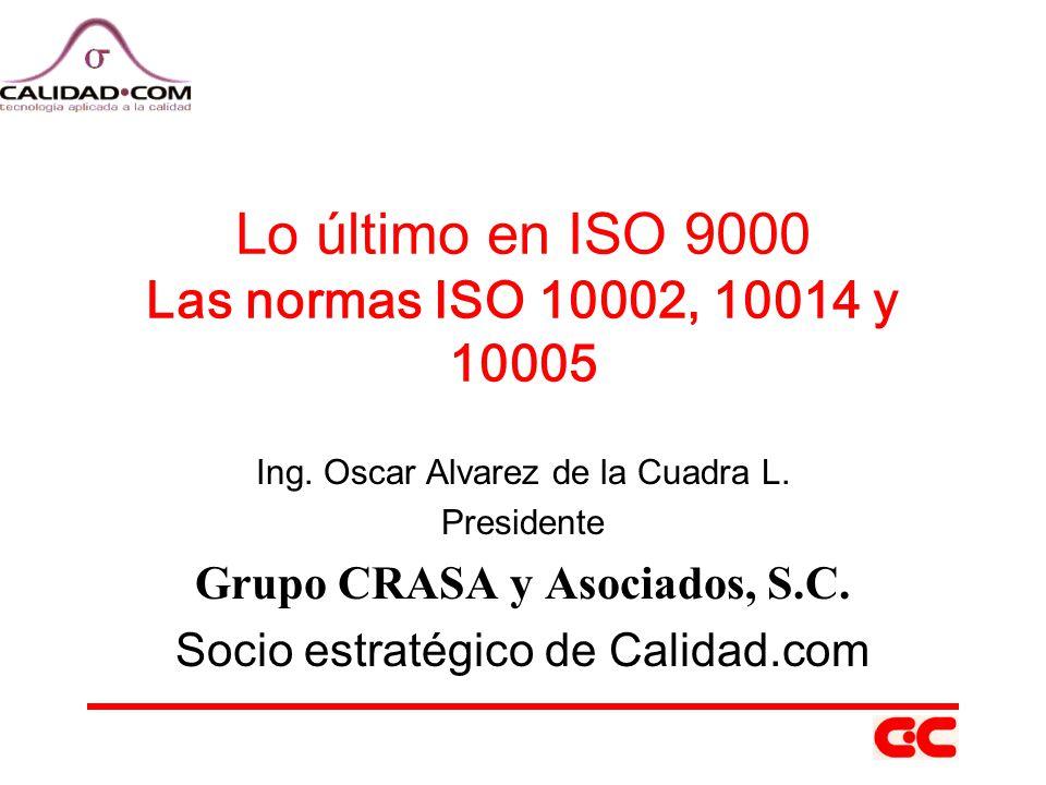 Lo último en ISO 9000 Las normas ISO 10002, 10014 y 10005