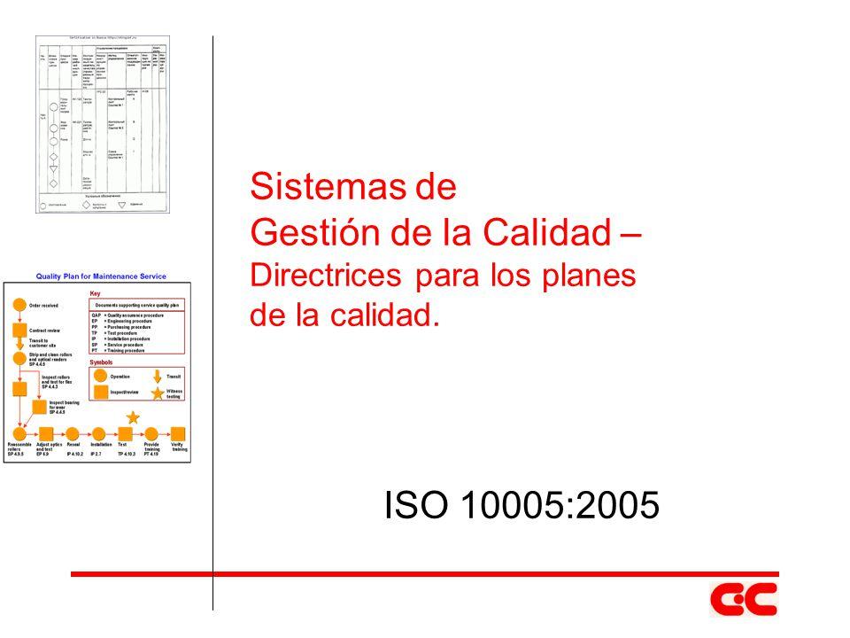 Sistemas de Gestión de la Calidad – ISO 10005:2005