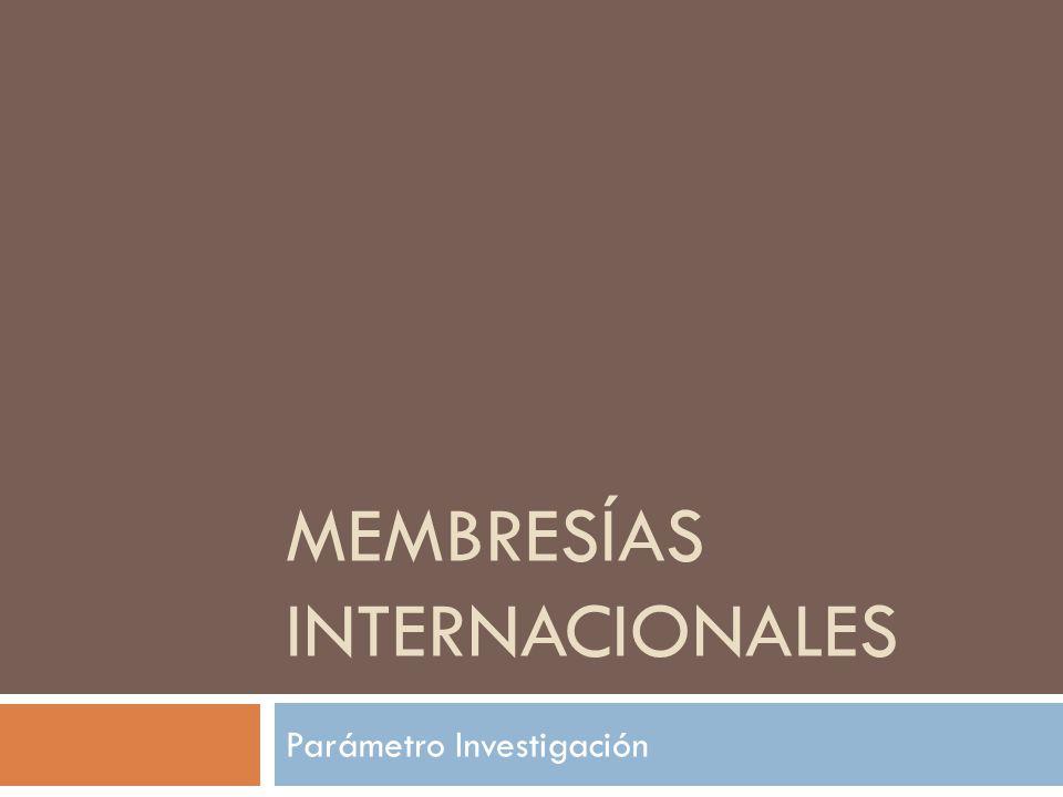 MEMBRESÍAS INTERNACIONALES