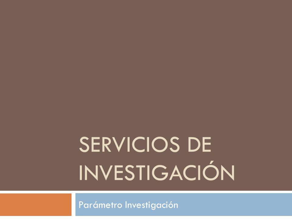 SERVICIOS DE INVESTIGACIÓN