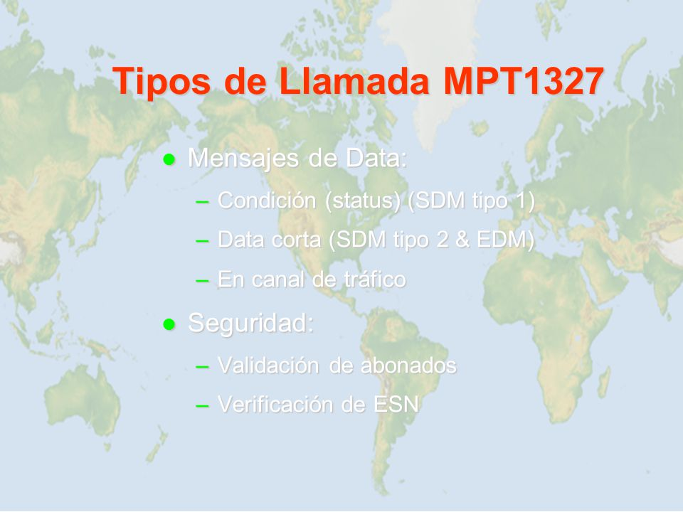 Tipos de Llamada MPT1327 Mensajes de Data: Seguridad: