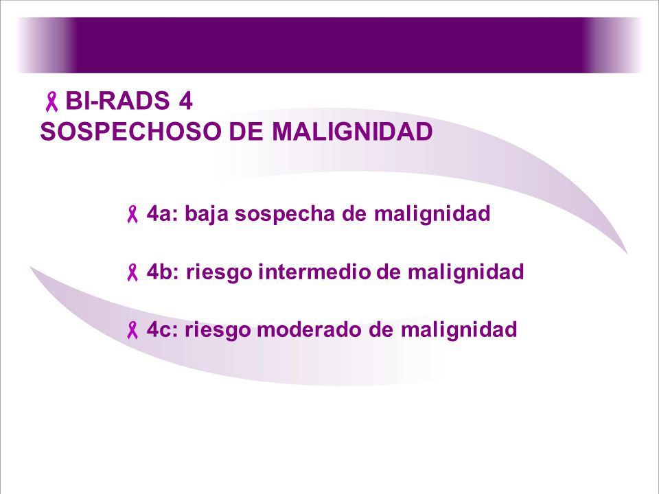 BI-RADS 4 SOSPECHOSO DE MALIGNIDAD