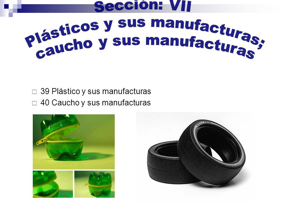 Plásticos y sus manufacturas; caucho y sus manufacturas