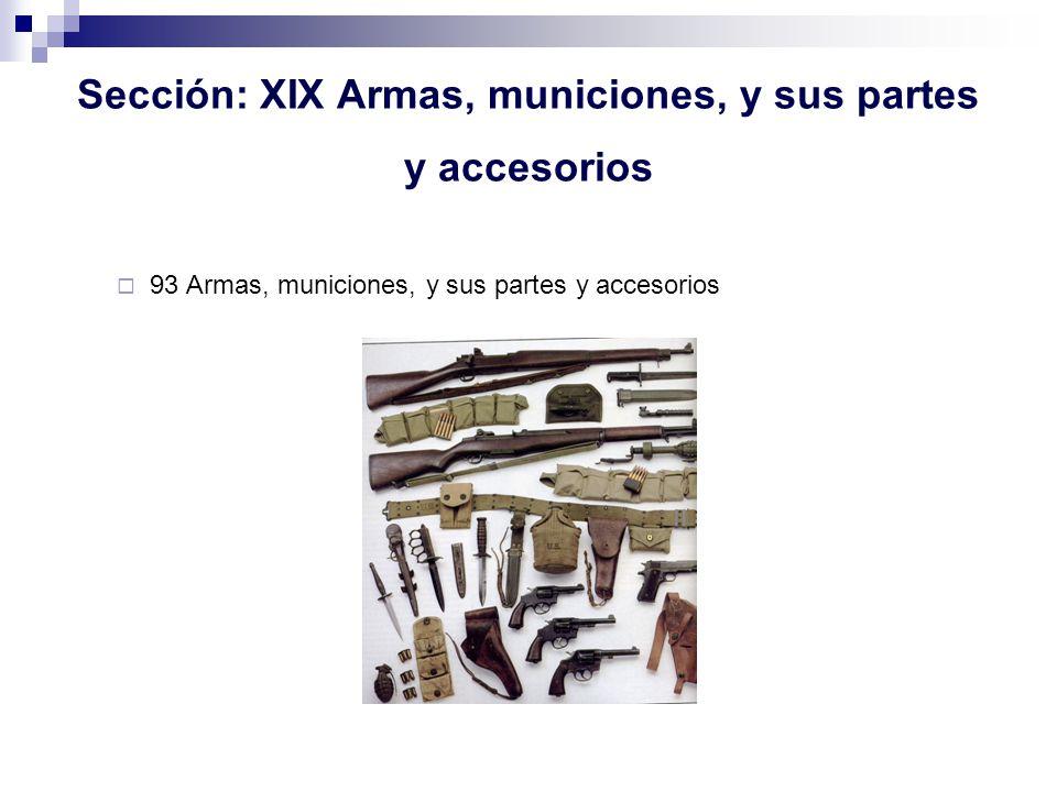 Sección: XIX Armas, municiones, y sus partes y accesorios