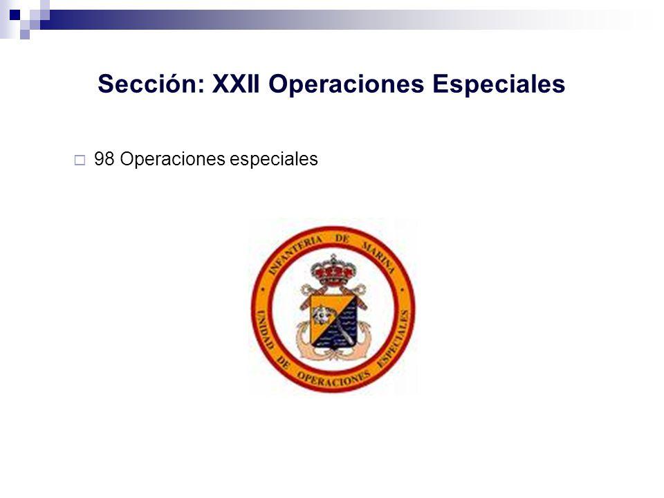 Sección: XXII Operaciones Especiales