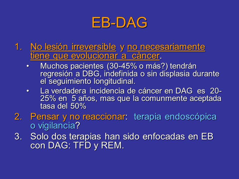 EB-DAG No lesión irreversible y no necesariamente tiene que evolucionar a càncer.