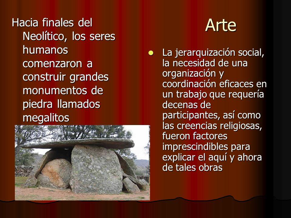 Arte Hacia finales del Neolítico, los seres humanos comenzaron a construir grandes monumentos de piedra llamados megalitos.