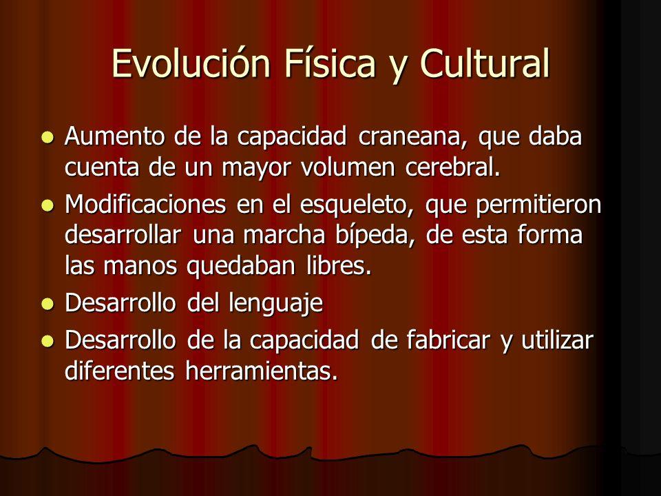 Evolución Física y Cultural