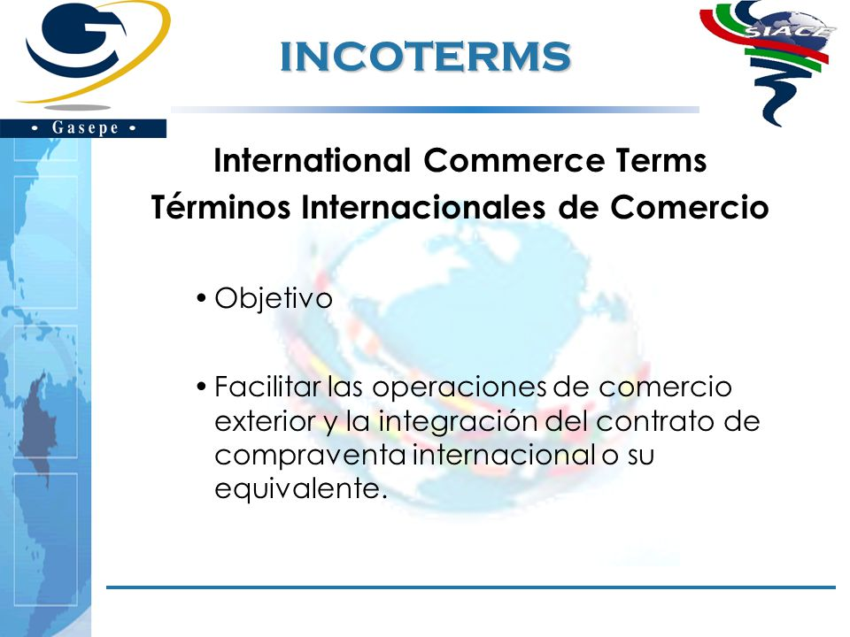 International Commerce Terms Términos Internacionales de Comercio