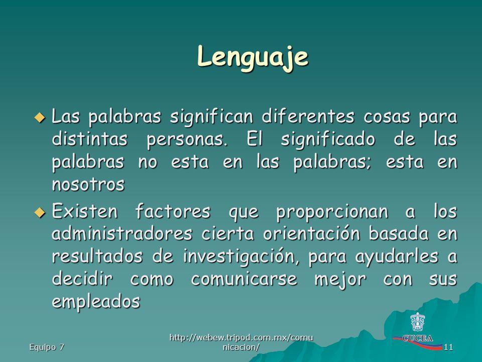 Lenguaje Las palabras significan diferentes cosas para distintas personas. El significado de las palabras no esta en las palabras; esta en nosotros.