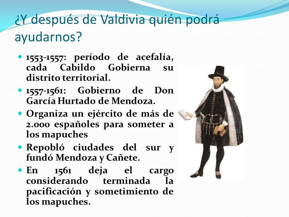 ¿Y después de Valdivia quién podrá ayudarnos