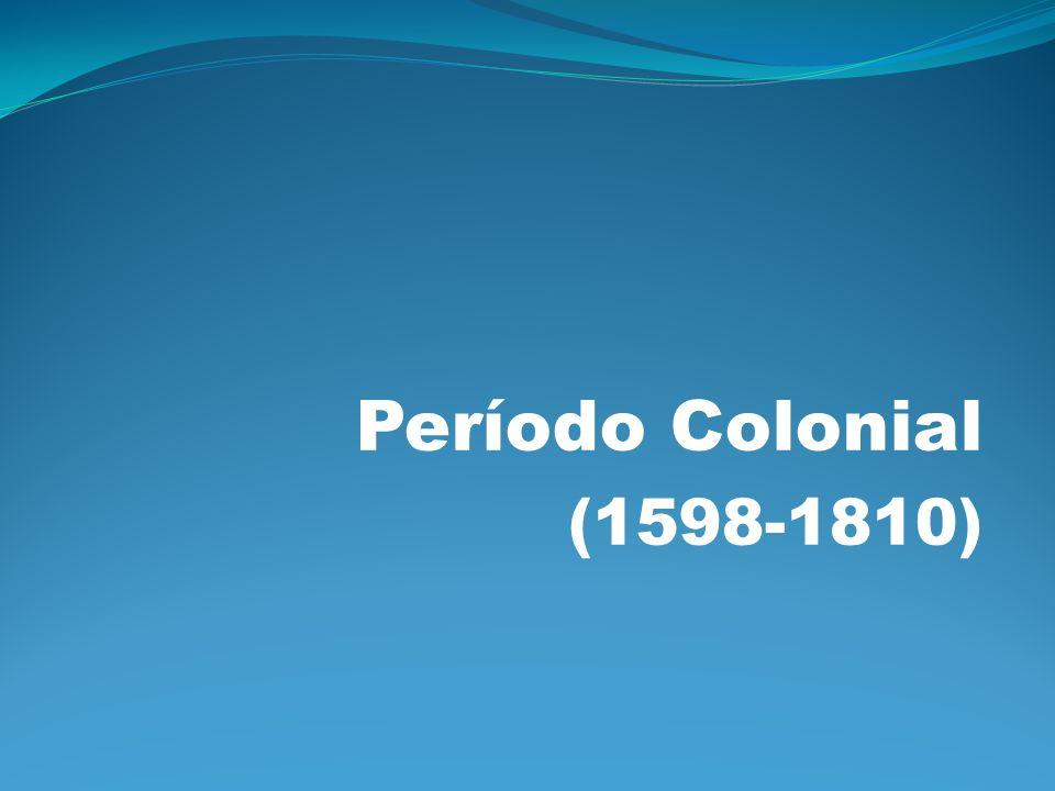 Período Colonial (1598-1810)