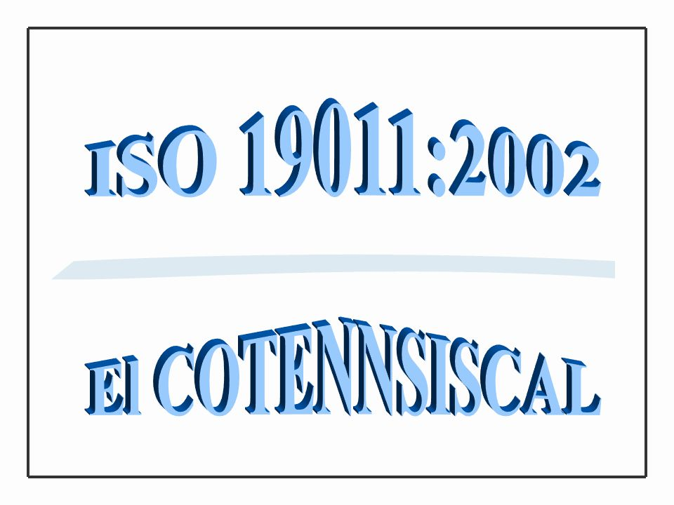 ISO 19011:2002 El COTENNSISCAL