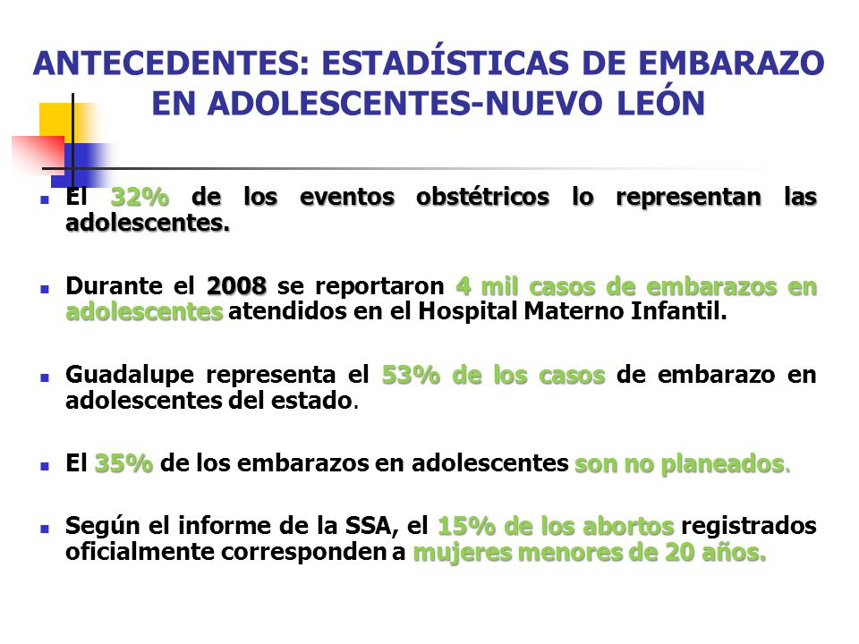 ANTECEDENTES: ESTADÍSTICAS DE EMBARAZO EN ADOLESCENTES-NUEVO LEÓN
