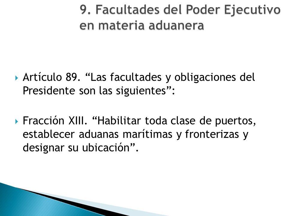 9. Facultades del Poder Ejecutivo en materia aduanera