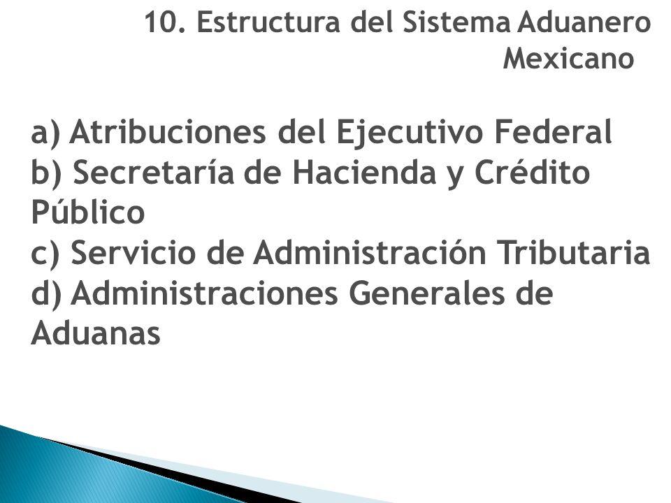 a) Atribuciones del Ejecutivo Federal