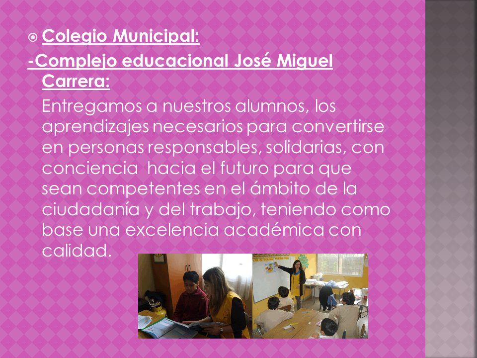 Colegio Municipal: -Complejo educacional José Miguel Carrera: