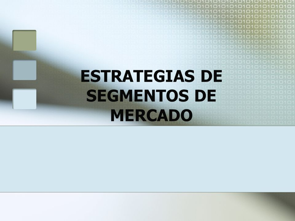 ESTRATEGIAS DE SEGMENTOS DE MERCADO
