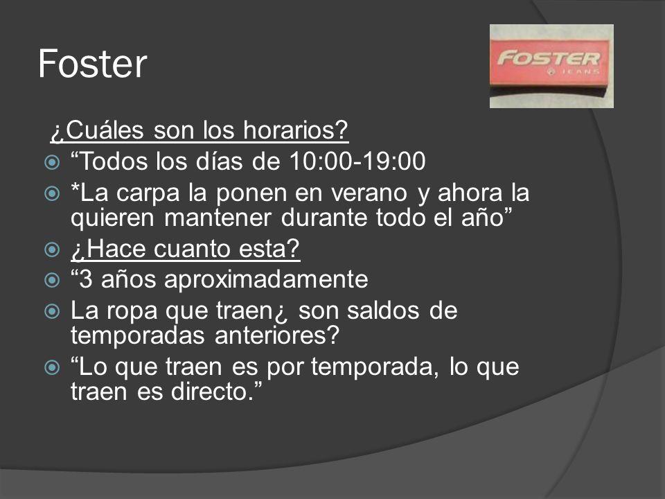 Foster ¿Cuáles son los horarios Todos los días de 10:00-19:00