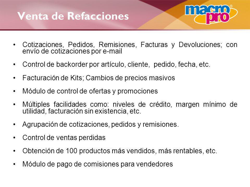 Venta de Refacciones Cotizaciones, Pedidos, Remisiones, Facturas y Devoluciones; con envío de cotizaciones por e-mail.