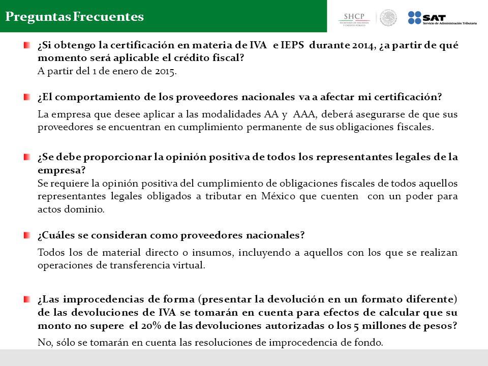 Preguntas Frecuentes ¿Si obtengo la certificación en materia de IVA e IEPS durante 2014, ¿a partir de qué momento será aplicable el crédito fiscal