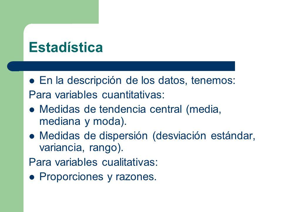 Estadística En la descripción de los datos, tenemos: