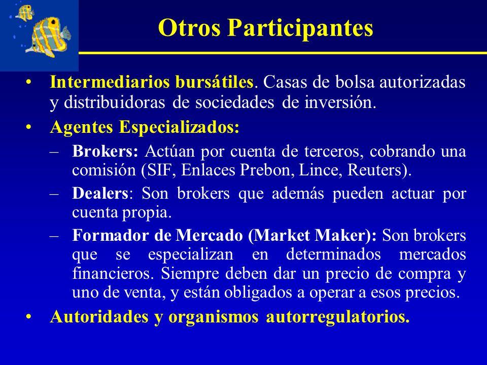 Otros Participantes Intermediarios bursátiles. Casas de bolsa autorizadas y distribuidoras de sociedades de inversión.