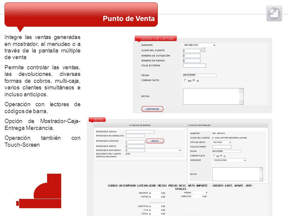 Punto de Venta Integre las ventas generadas en mostrador, al menudeo o a través de la pantalla múltiple de venta.