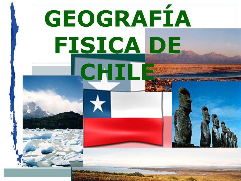 GEOGRAFÍA FISICA DE CHILE