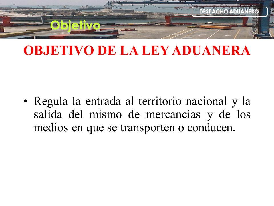 OBJETIVO DE LA LEY ADUANERA