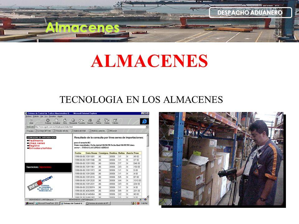 Almacenes DESPACHO ADUANERO ALMACENES TECNOLOGIA EN LOS ALMACENES