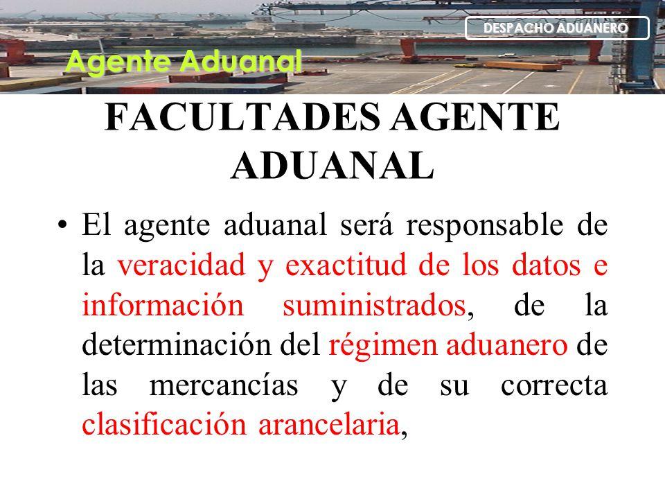 FACULTADES AGENTE ADUANAL