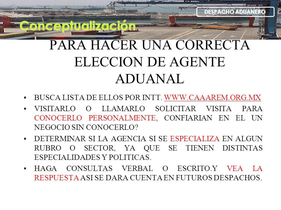 PARA HACER UNA CORRECTA ELECCION DE AGENTE ADUANAL