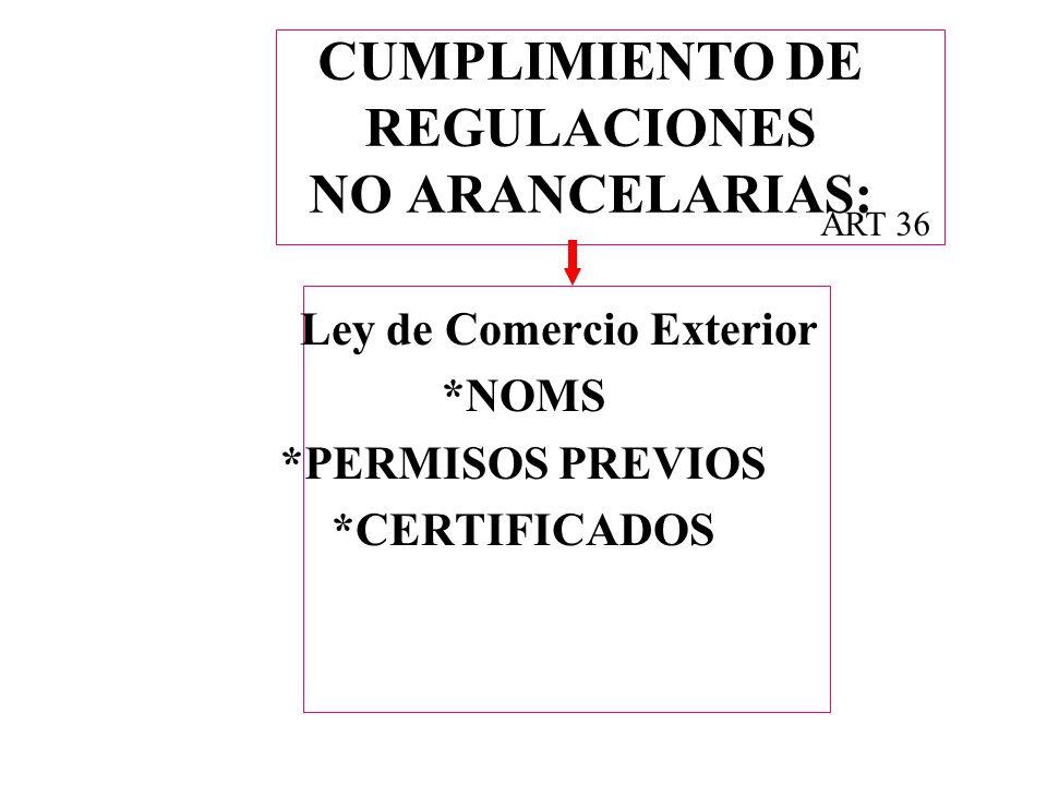 CUMPLIMIENTO DE REGULACIONES NO ARANCELARIAS: