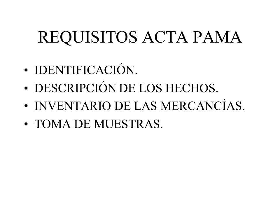 REQUISITOS ACTA PAMA IDENTIFICACIÓN. DESCRIPCIÓN DE LOS HECHOS.